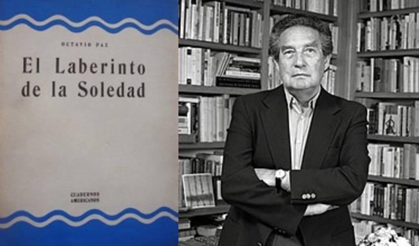 El laberinto de la soledad, de Octavio Paz: resumen y análisis